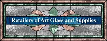 Retailers of Art Glass and Supplies